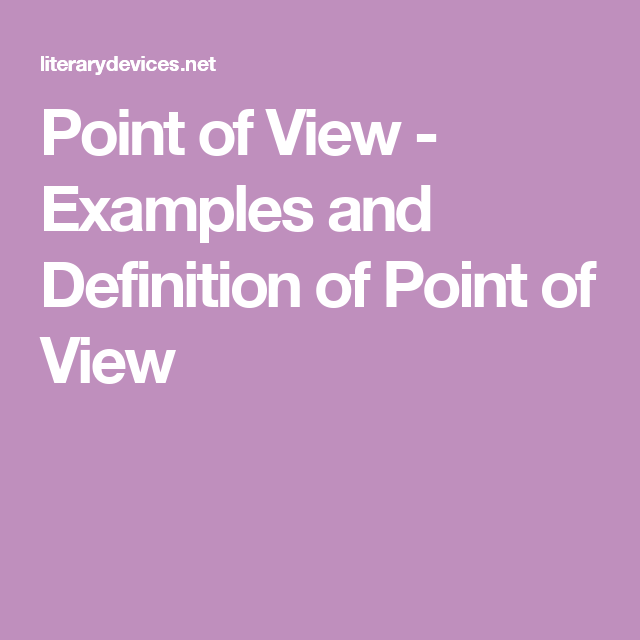 Point Of View Examples And Definition Of Point Of View