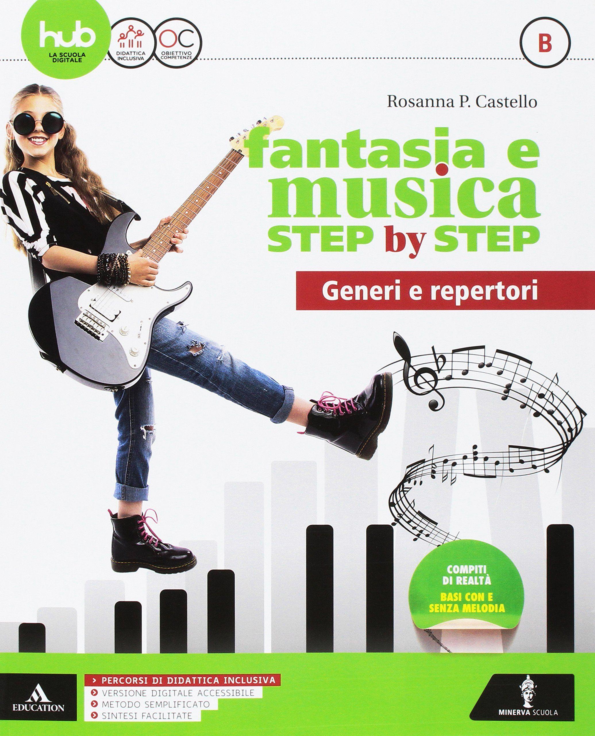 cbb18fc06 Fantasia e musica step by step. Per la Scuola media. Con e-book. Con ...