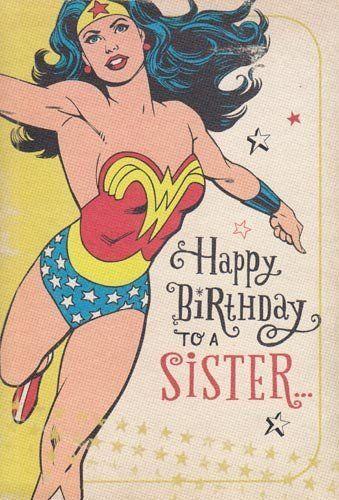Greeting Card Birthday Wonder Woman Happy Birthday To A Sister