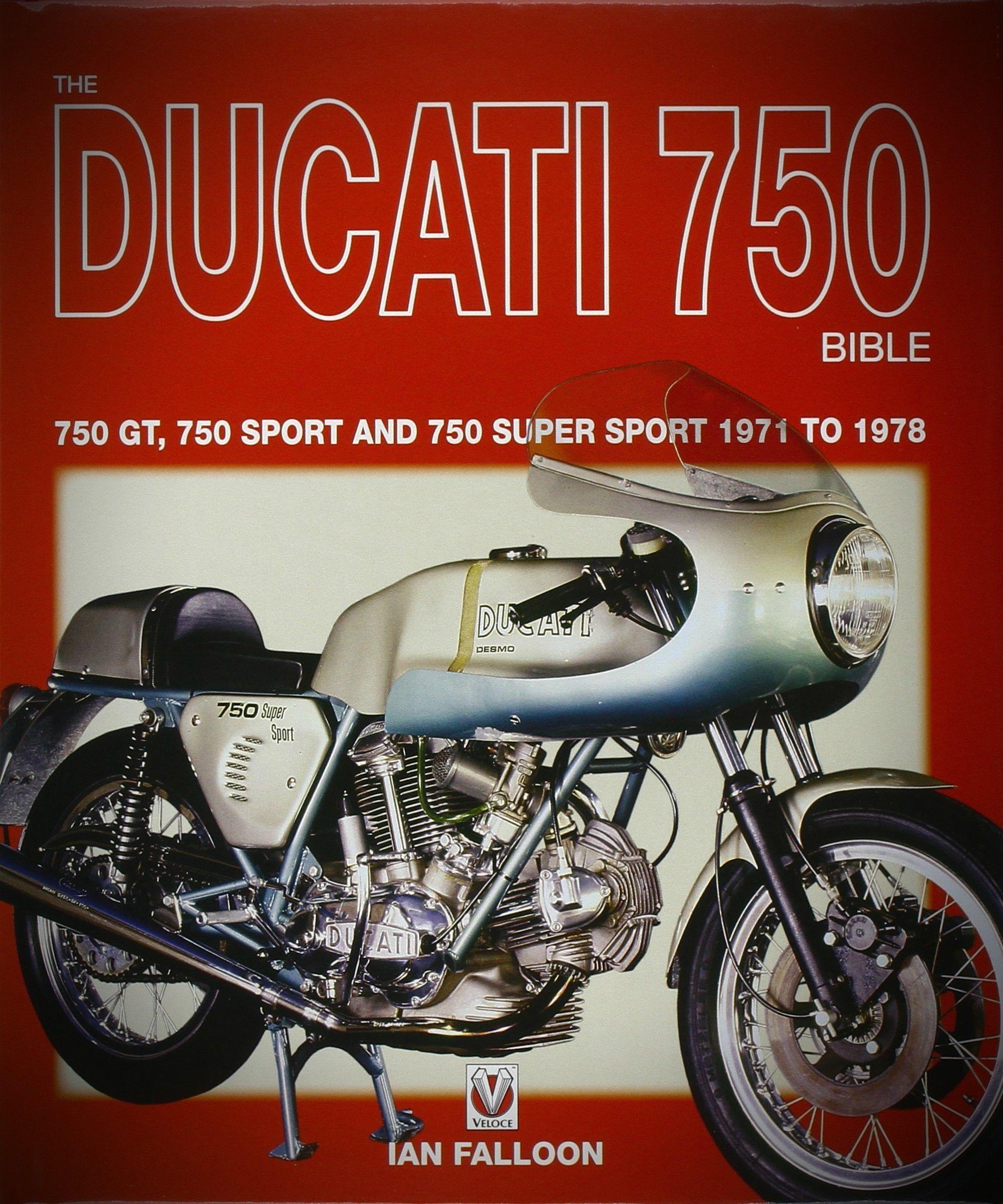 Ducati 750 Bible By Ian Falloon Depicting Classic Motorcycle