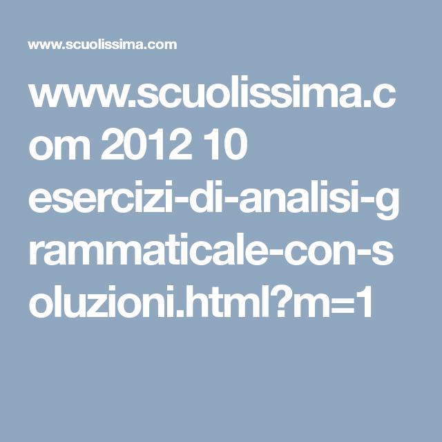 Www Scuolissima Com 2012 10 Esercizi Di Analisi Grammaticale Con