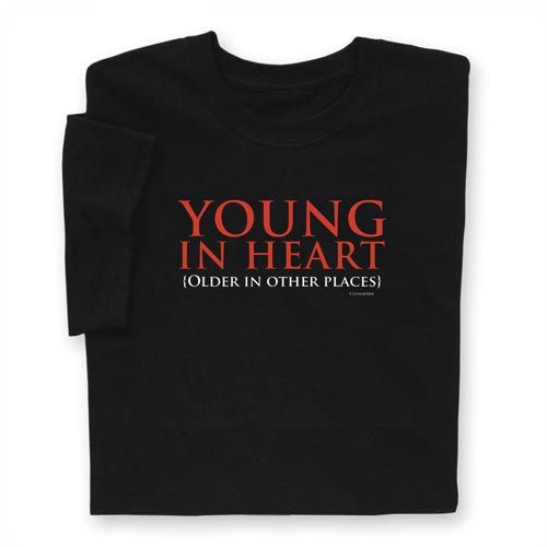 Young in Heart Birthday T-shirt - CLEARANCE $9.99
