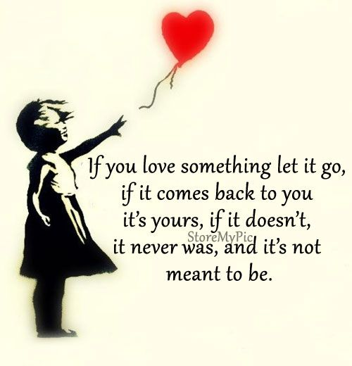 When you love something let it go