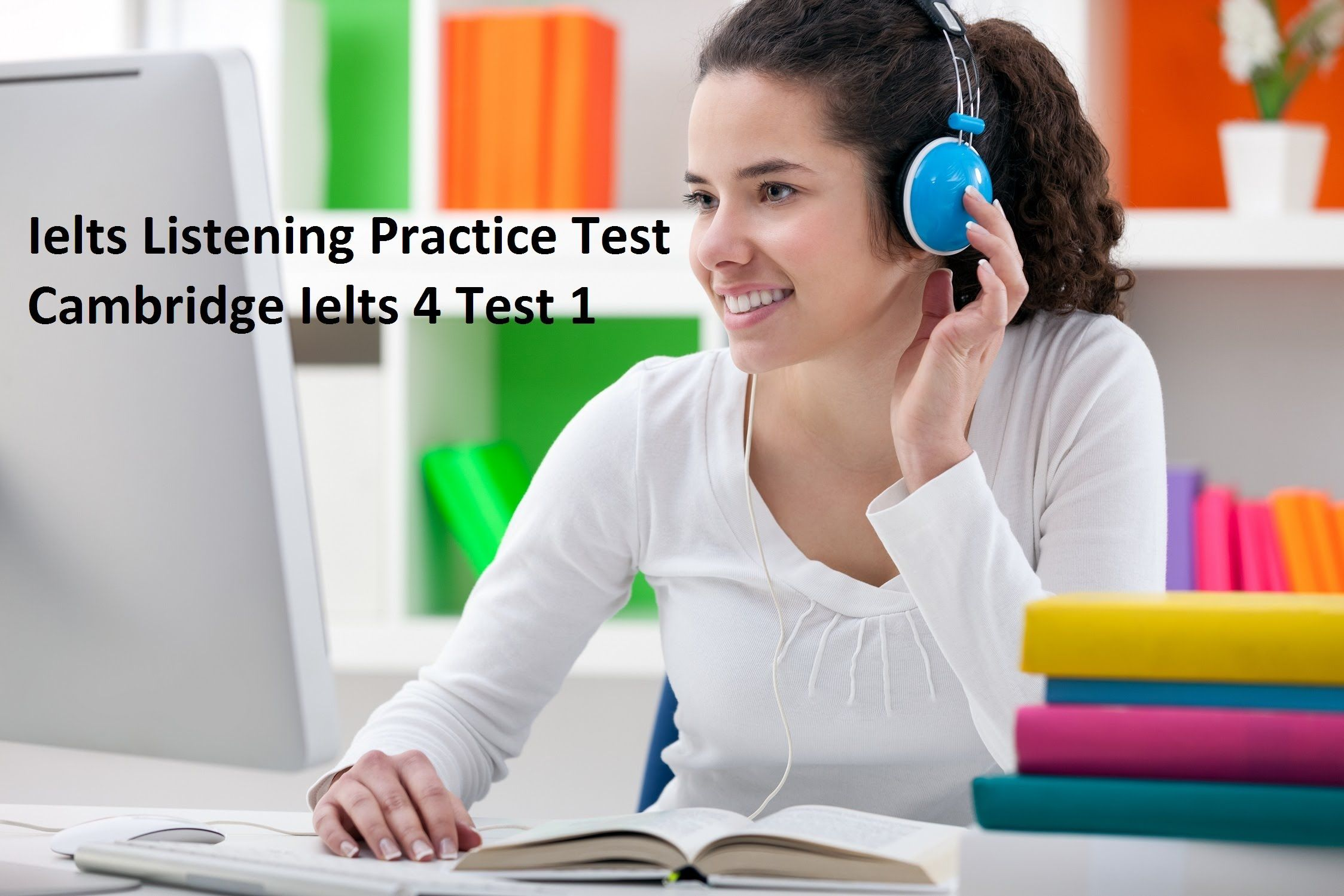 british council ielts listening practice test Practice ielts on pc,  36 mock tests,  video advice from british council experts exclusive access to the full set of 6 study guides.