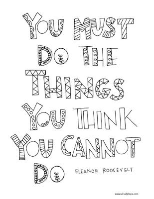 You Must Do The Things You Think You Cannot Do Eleanor