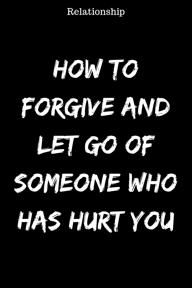 How To Forgive And Let Go Of Someone Who Has Hurt You  ZodiacTypes relationship relationshipgoals relationshipqoutes quotes couple couplegoals marriage love boyfriend boy girl relation r is part of Relationship breakup -