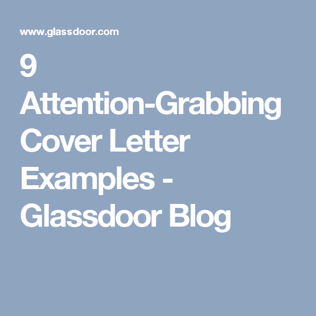 9 Attention Grabbing Cover Letter Examples