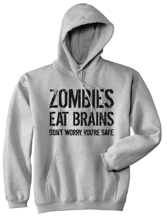 Funny Hoodies, Zombie Gifts, Zombie Hoodie, Zombie Apocalypse, Funny Zombie Top, Zombies Eat Brains,
