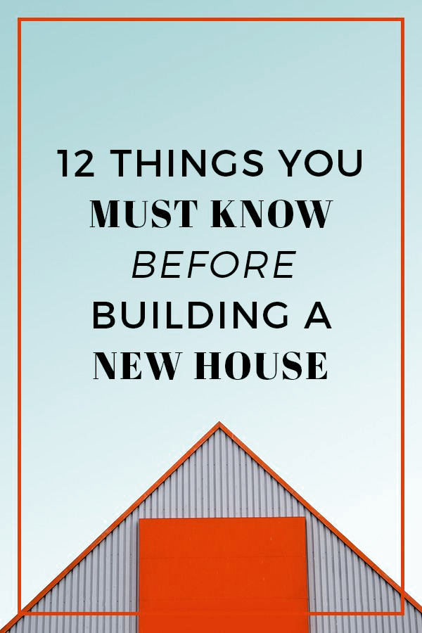 Building a new house? This post explains twelve critical tips for getting through the process with no regrets. #interiordesign #newhomes #designideas