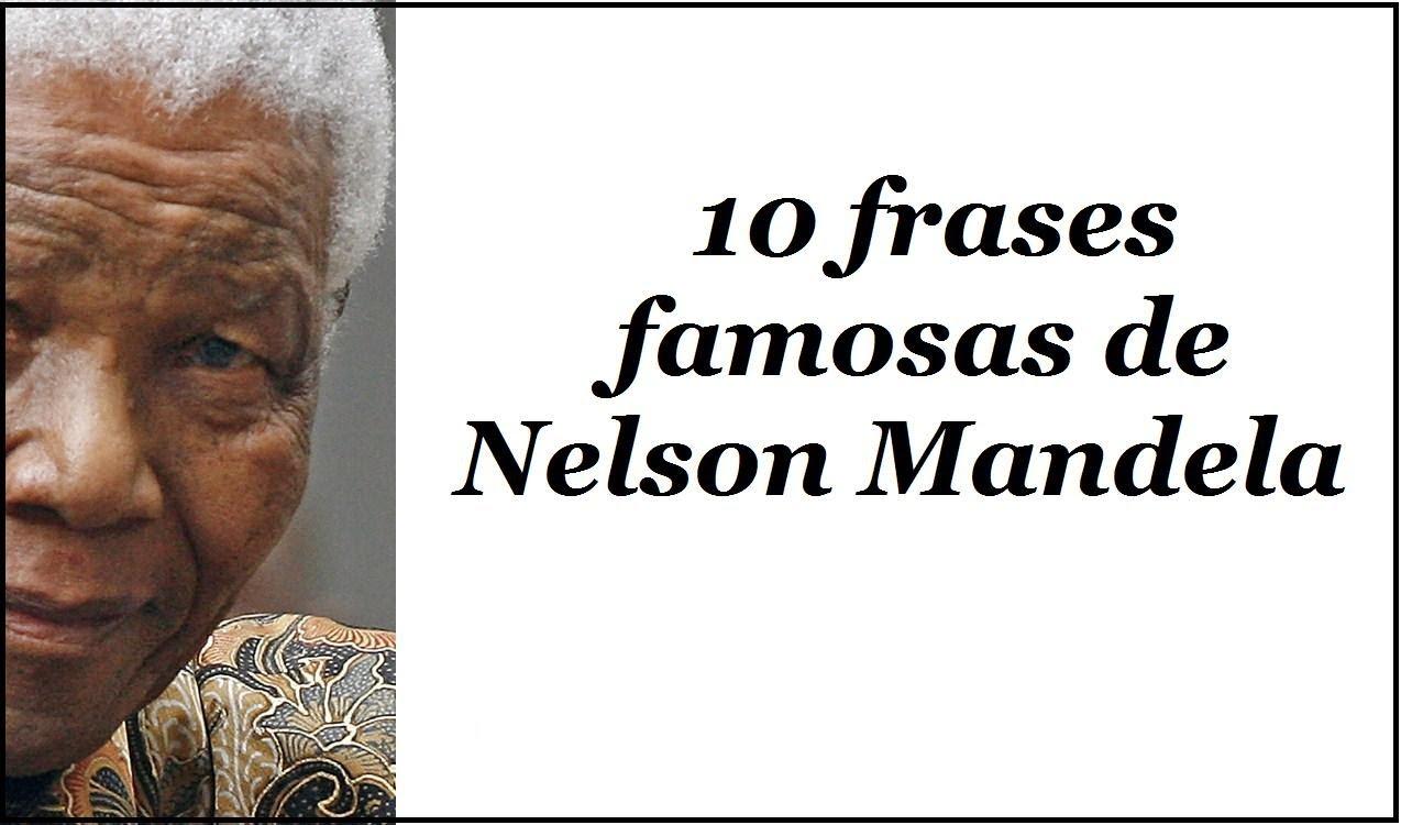 10 Frases Famosas De Nelson Mandela Sus Frases Célebres