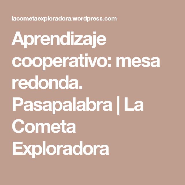 Aprendizaje cooperativo: mesa redonda. Pasapalabra   La Cometa Exploradora