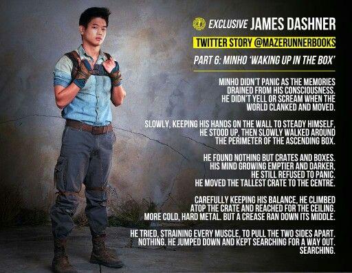 "Part 6 of James Dashner's short Twitter stories; ""Minho waking up in the Box""."
