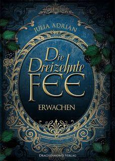 """Lexy´s BookDelicious: Die Dreizehnte Fee """" Erwachen"""", Julia Adrian"""