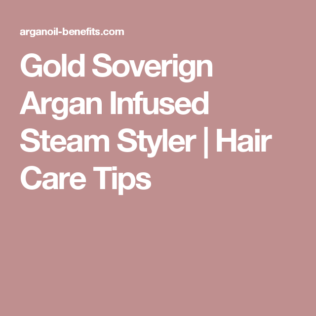 Gold Soverign Argan Infused Steam Styler | Hair Care Tips