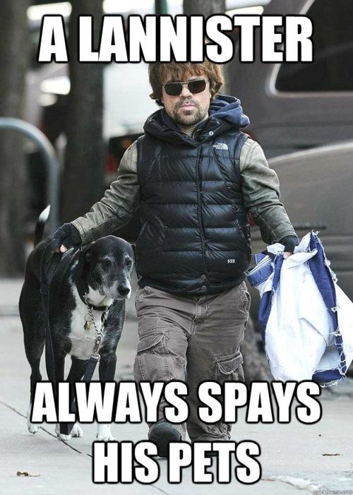 Hahha Hilarious A Lannister Always Pays His Debts Man And Dog
