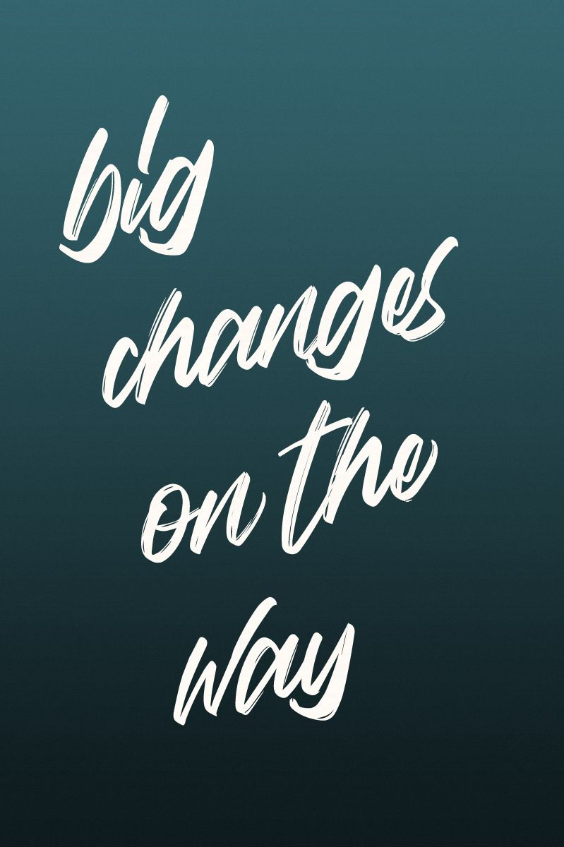 Big Changes On The Way Quote Meme Quotes Memes Quotes Life Quotes