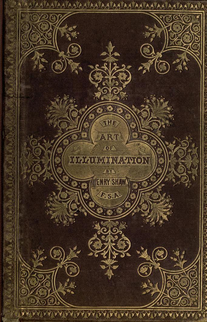 A handbook of the art of illumination as practi...http://www.archive.org/stream/handbookofartofi00shawrich#