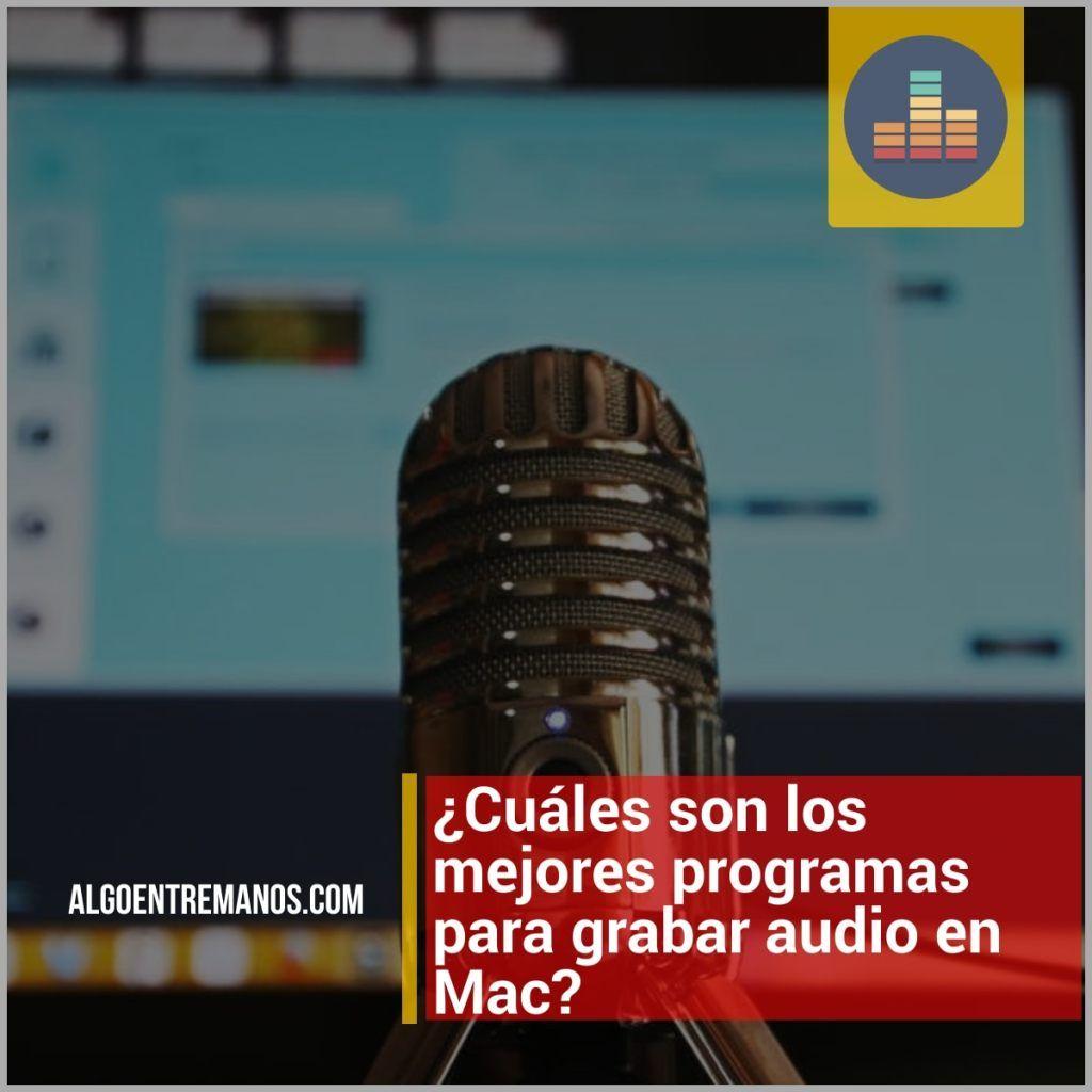 Las Mejores Aplicaciones Para Grabar Audio En Mac Audio Mac Grabado
