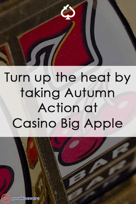 Turn up the heat by taking Autumn Action at Casino Big