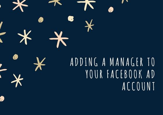 How To Add A Manager To Your Facebook Ad Account Golf