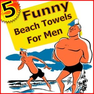 10 Funny Beach Towels For Men Ladies They Will No Longer