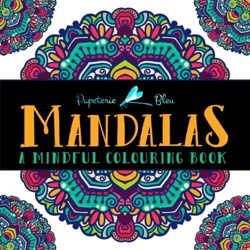 Mandalas A Mindful Colouring Book Adult Coloring Books For Relaxation Stress Relief