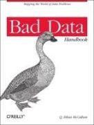 Bad data handbook / edited by Q. Ethan McCallum. Kansinimeke: Mapping the world of data problems