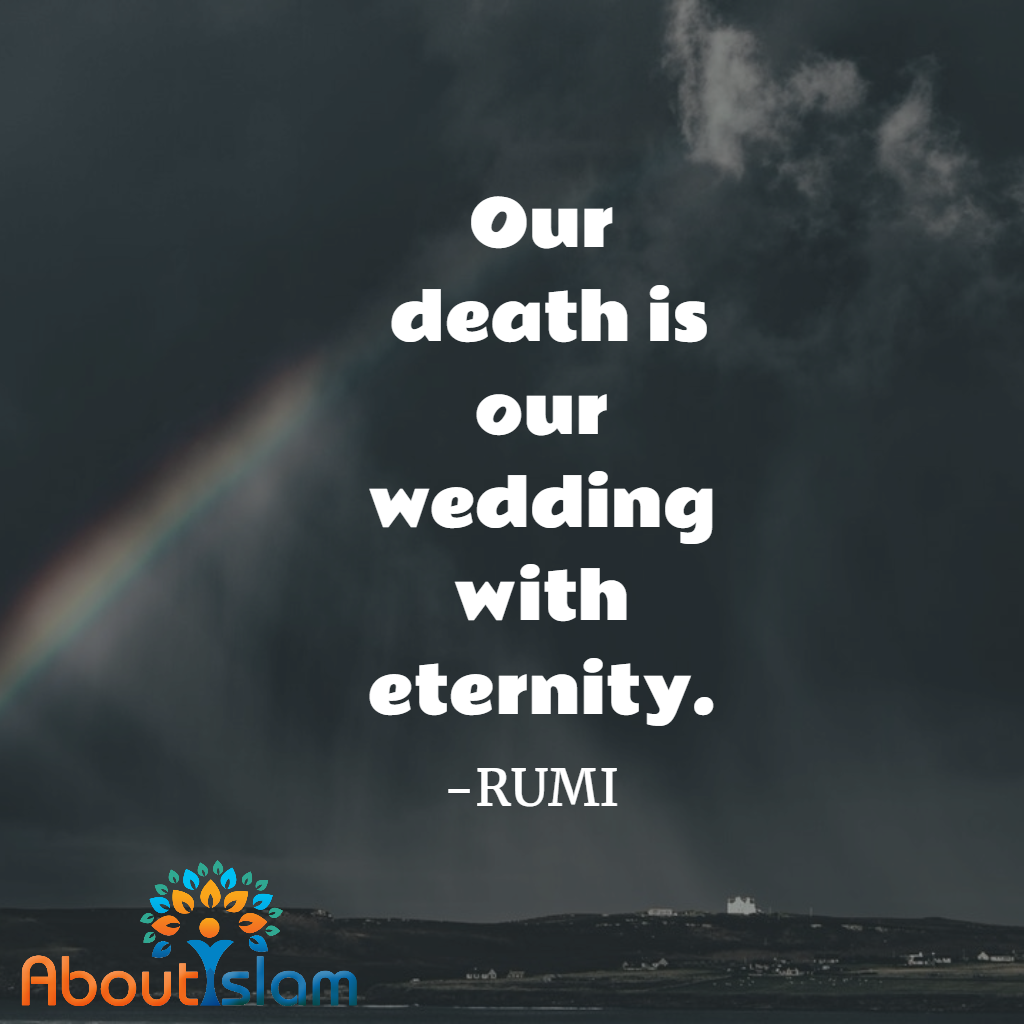 Our is our wedding with eternity Rumi Eternity inshallah