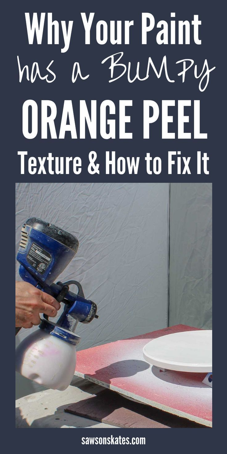 7 Ways to Prevent Orange Peel Texture When Using a Paint