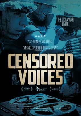 Censored Voices  In 1967, author Amos Oz and editor Avraham