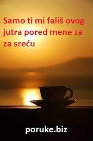 Dobro jutro ljubavni stihovi za Slike Za