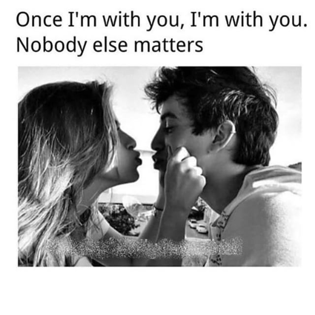 Once I'm With You No One Else Matters Love Love Quotes