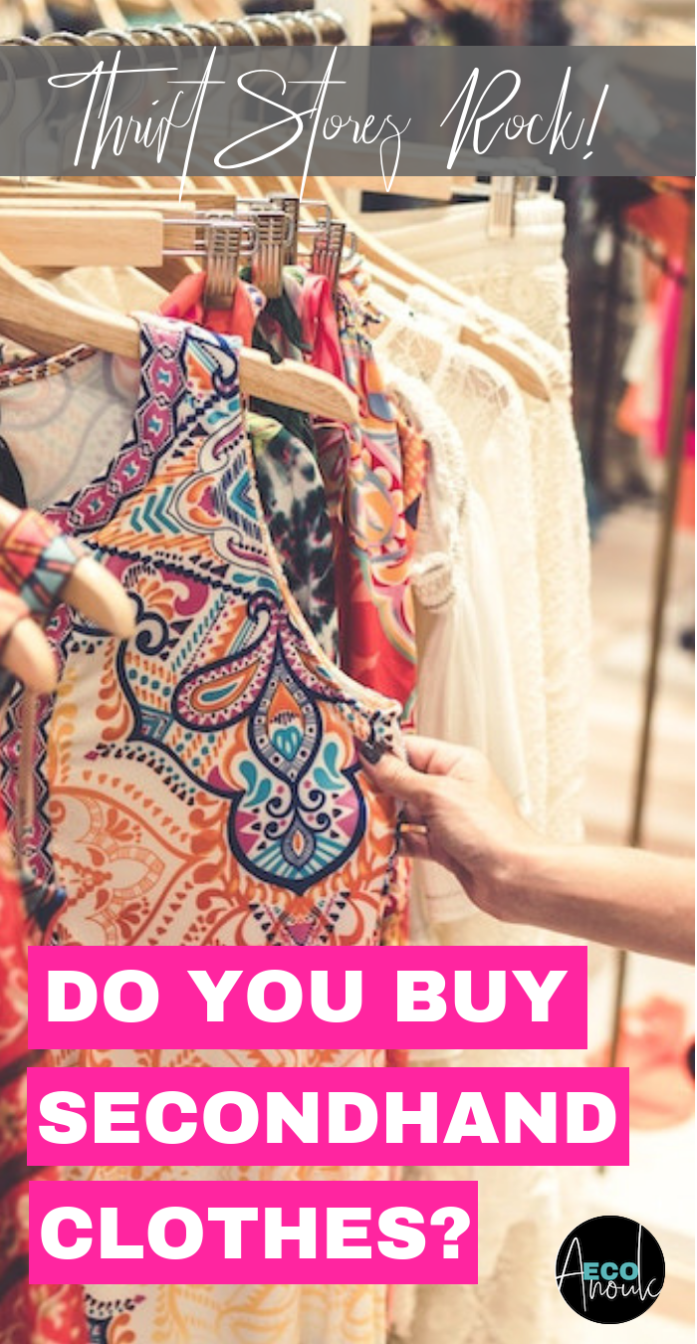 5 Reasons Why You Should Buy Secondhand Clothes Second Hand Clothes Ethical Fashion Clothes Ethical Sustainable Fashion