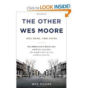 Amazon Com The Other Wes Moore One Name Two Fates 9780385528191 Wes Moore Wes Moore Book Club Books Book Worth Reading
