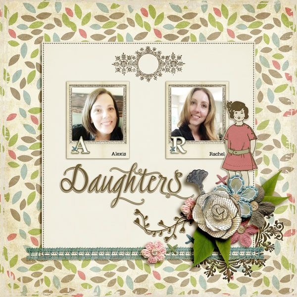 Daughters - A digital scrapbook page by Diane.  The digital scrapbooking layout is made using digital scrapbooking kit(s) designed by Etc by Danyale, sold at The Lilypad: Love Lines Kit & Journal.