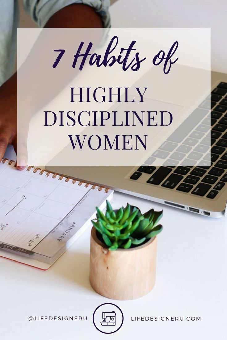 The 7 Habits of Highly Disciplined Women — Life Designer University