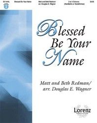 Blessed Be Your Name By Matt Beth Redman Arr W J W Pepper