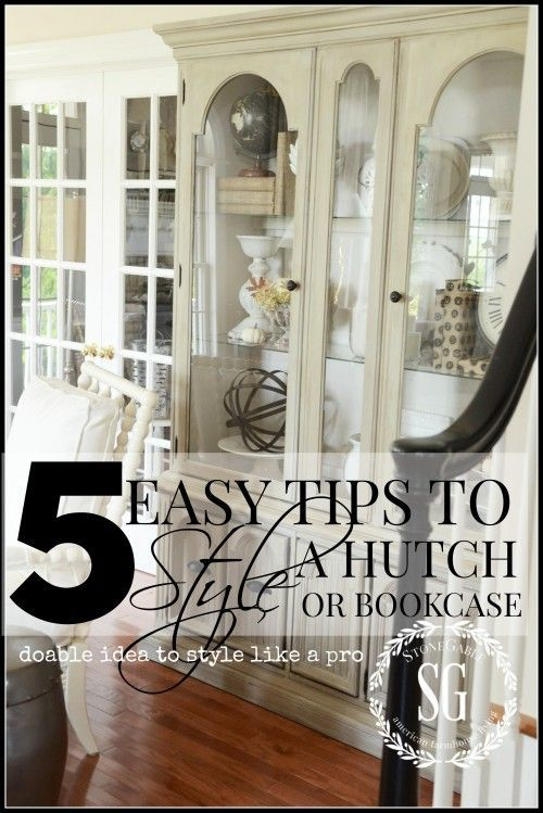Info's : 5 EASY TIPS TO STYLE A HUTCH OR BOOKCASE- easy and doable ideas to style like a pro-stonegableblog,com