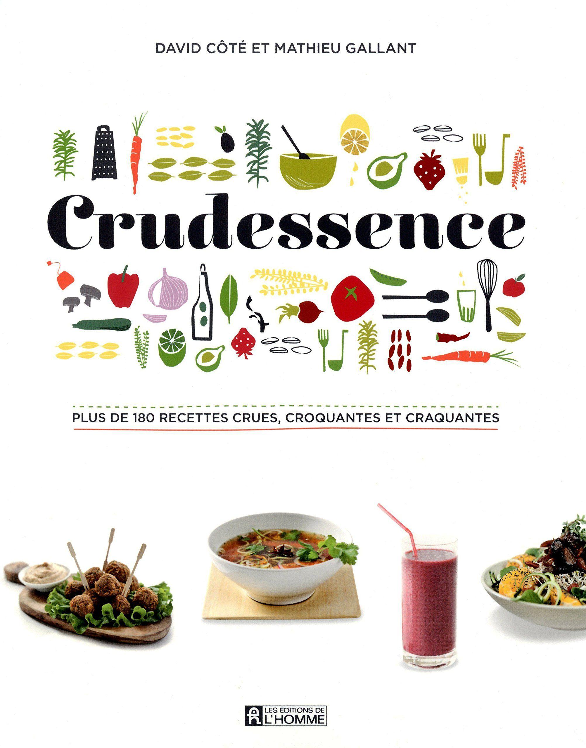 Crudessence, de Mathieu Gallant et David Cote (2012 ...