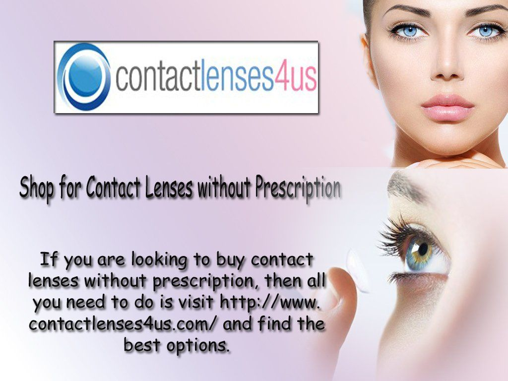 Having Trouble To Buy Contact Lenses Without Prescription Buy Contact Lenses Buy Contacts Prescription