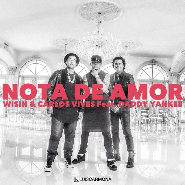 Wisin Ft Carlos Vives & Daddy Yankee - Nota De Amor