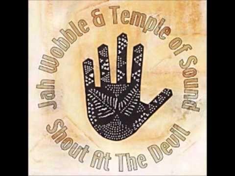 Jah Wobble & Temple Of Sound - La Citadelle