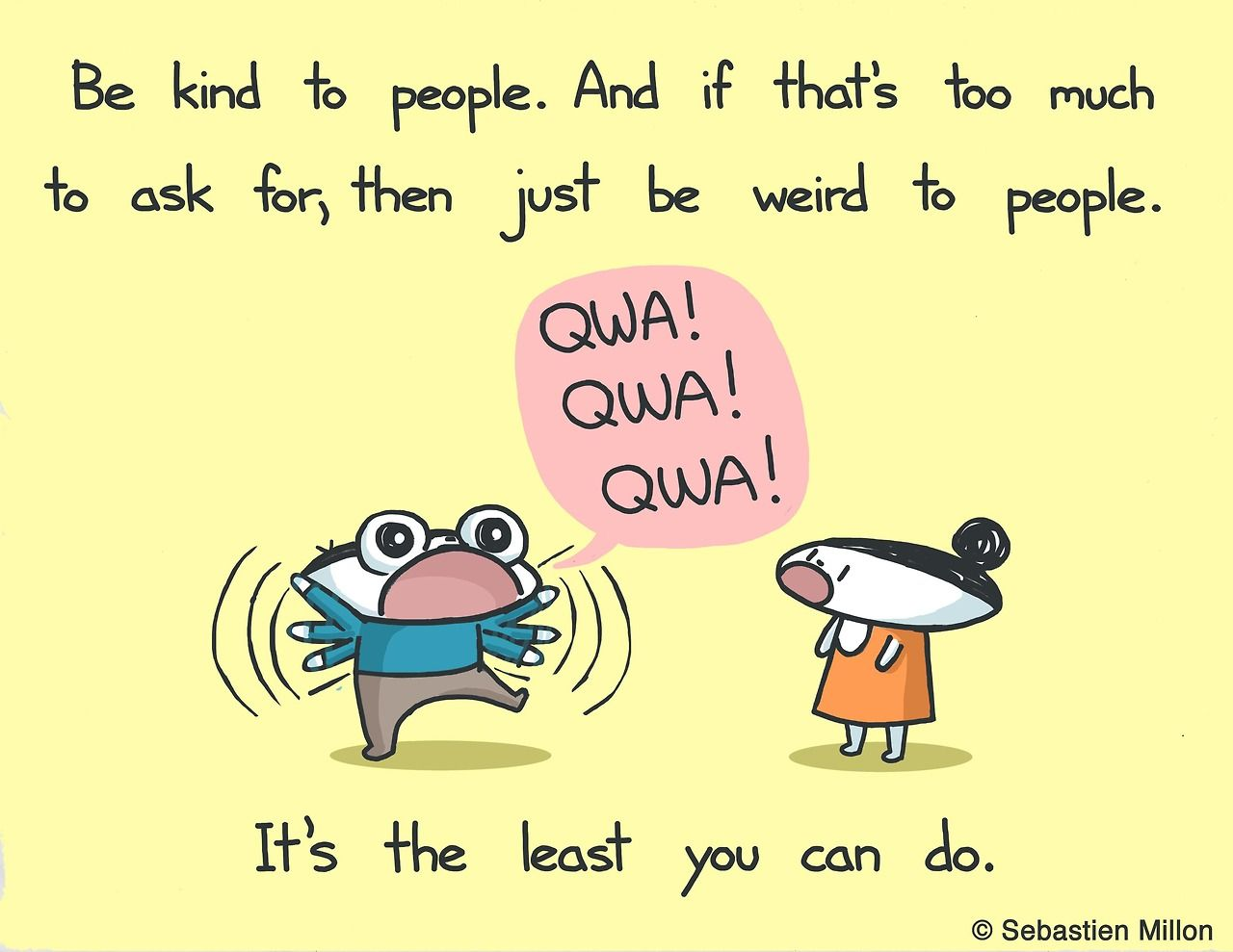 Be Weird Friendship Quotes Funny Friends Quotes Funny Funny Quotes