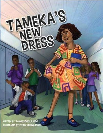 """Tameka's New Dress"" features the author's sister, Cherlanda Sidney-Ross, a former social worker and Family Services Supervisor. Mrs. Ross is conta…"
