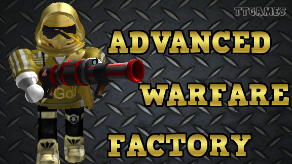 [HUGE SALE] Advanced Warfare Factory , a Free Game by