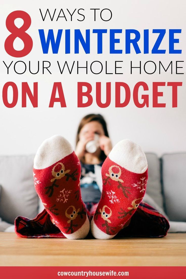 8 Ways To Winterize Your Home On A Budget Budgeting Save Money