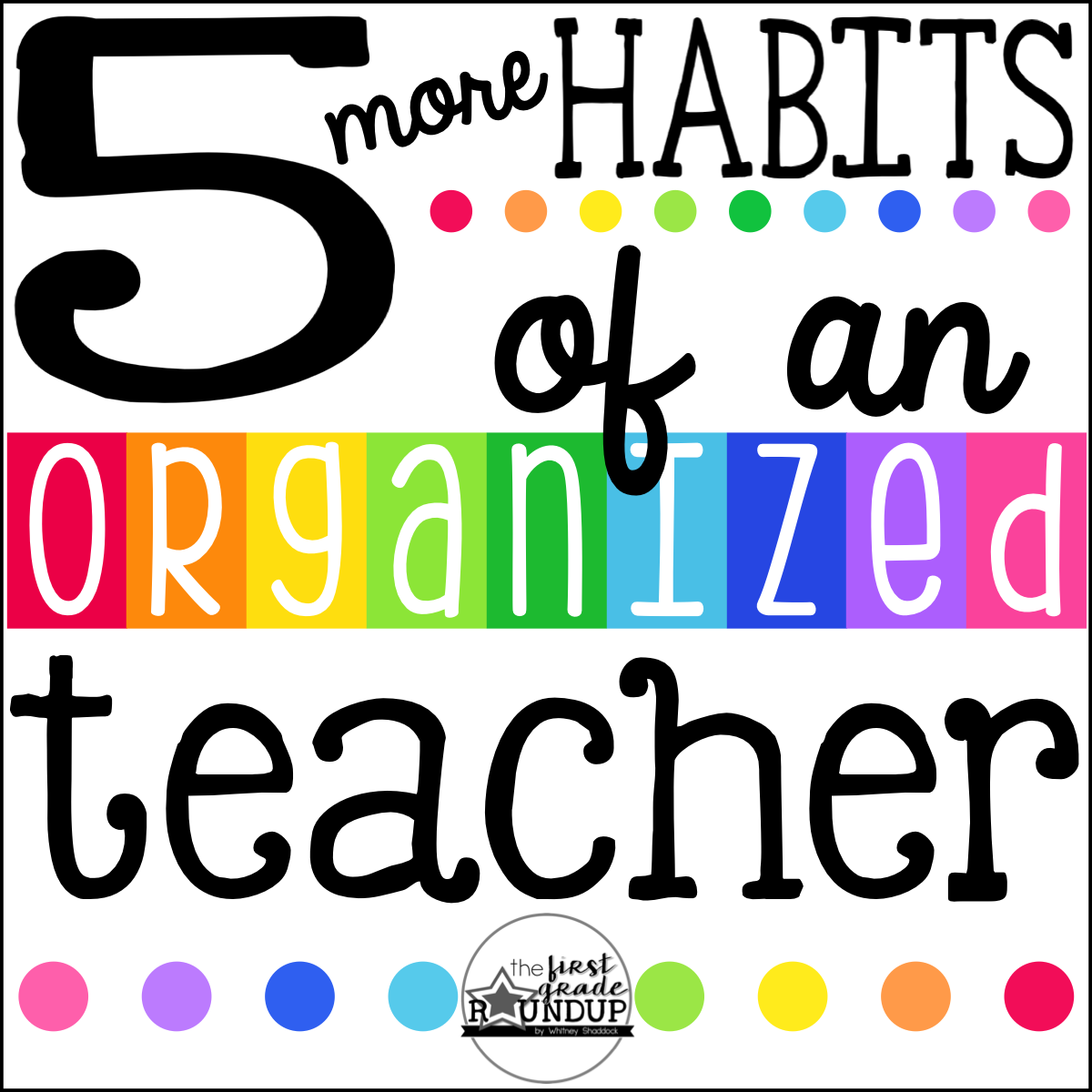 5 MORE Habits of an Organized Teacher Teacher