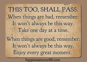 This too shall pass