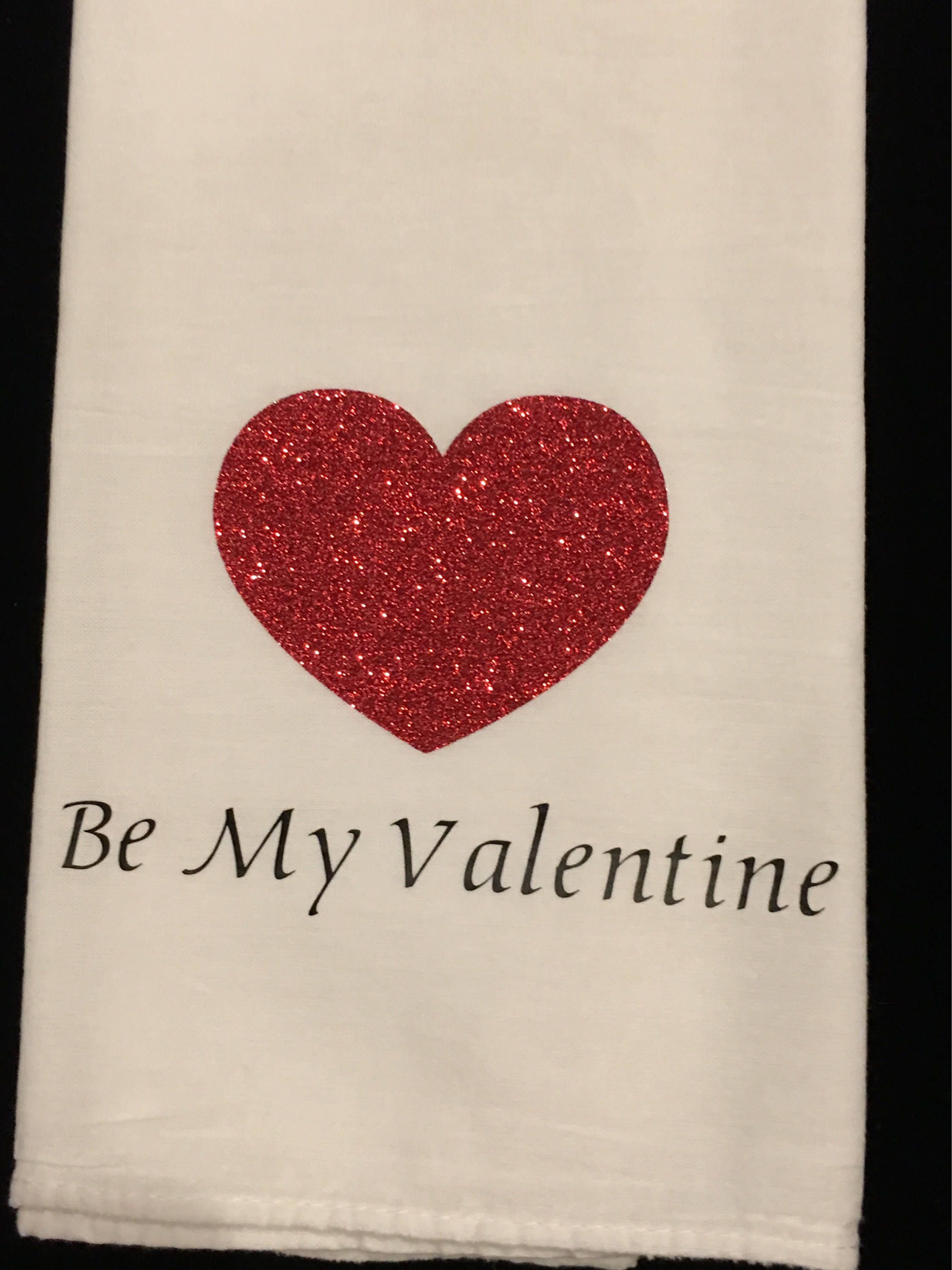 Be My Valentine, Flour Sack Towel, Kitchen Towel, Funny Towel, House ...