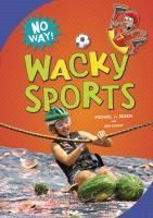 Wacky sports.  Sure, you know baseball, soccer, and basketball. But have you heard about kiiking, the Estonian swinging competition? Or chess boxing, the perfect combination of brains and brawn? What about watermelon skiing? Discover a range of entertaining sports from around the world!
